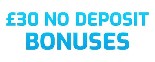 £30 no deposit bonus