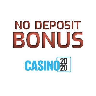 Casino 2020 - no deposit bonus cn4u
