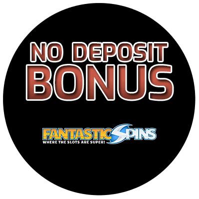 Fantastic Spins - no deposit bonus cn4u