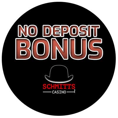 Schmitts Casino - no deposit bonus cn4u