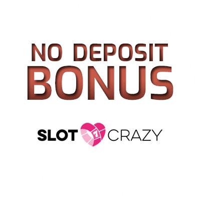 Slot Crazy - no deposit bonus cn4u