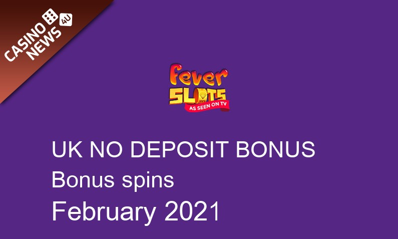 Latest bonus spins no deposit bonus for UK players from Fever Slots, 20 bonus spins no deposit UK