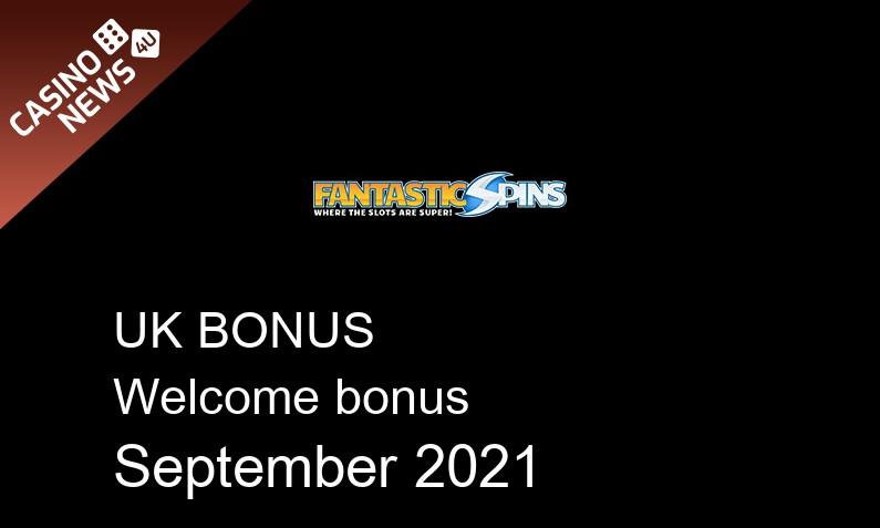 Latest Fantastic Spins UK bonus spins September 2021, 100 bonus spins