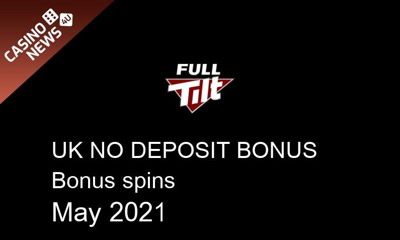 Latest Full Tilt bonus spins no deposit for UK players May 2021